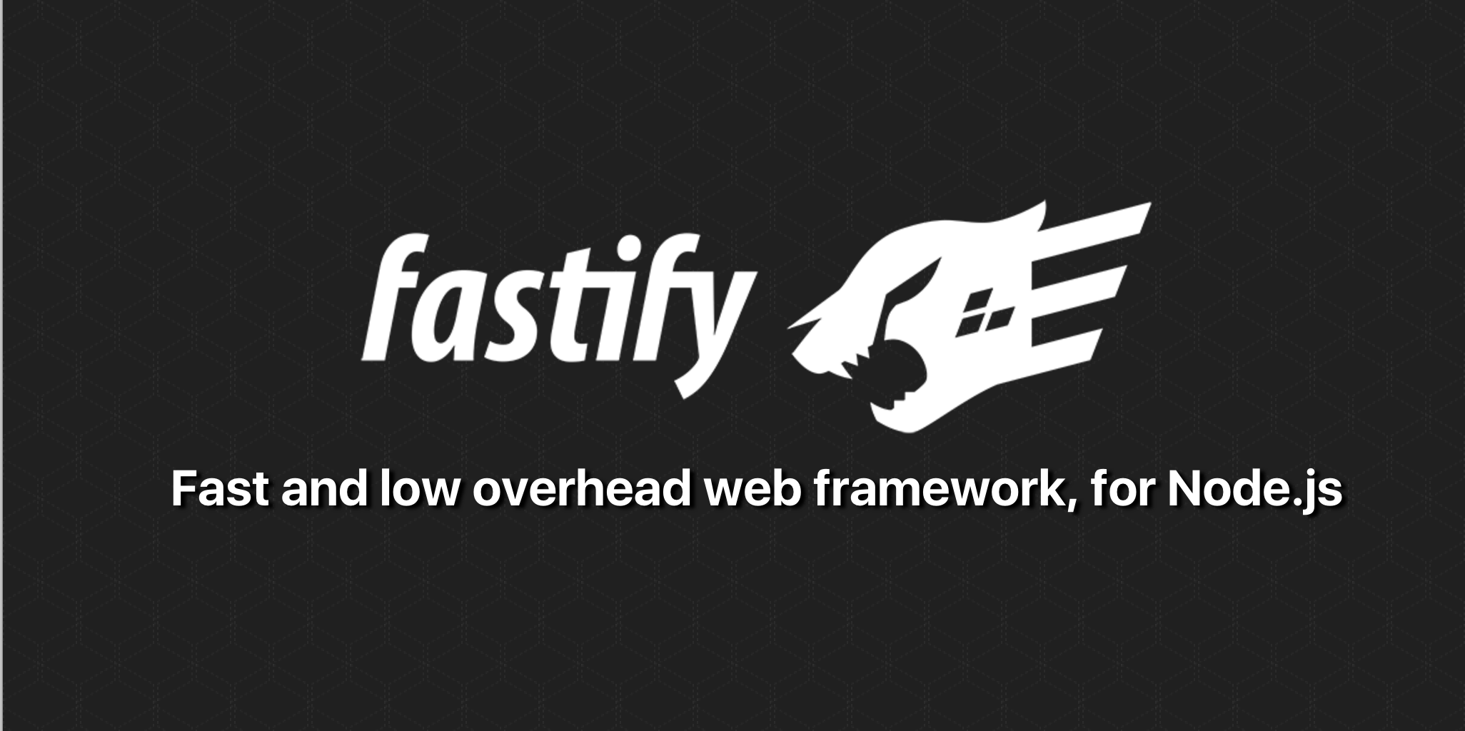 Fastify, Fast and low overhead web framework, for Node js